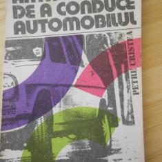 PETRE CRISTEA--ARTA DE A CONDUCE AUTOMOBILUL - 1980 - Carti Transporturi