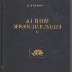 C6711 ALBUM DE PROTECTIA PLANTELOR - A. SAVESCU, VOL. 2