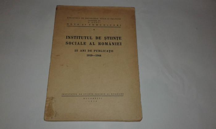 INSTITUTUL DE STIINTE SOCIALE AL ROMANIEI  25 ani de publicatii 1919 - 1944