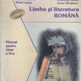 LIMBA SI LITERATURA ROMANA. MANUAL CLASA A XI-A - Nicolae Manolescu - Manual scolar, Clasa 11