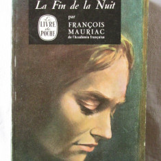 LA FIN DE LA NUIT, Francois Mauriac, 1968. Colectia LE LIVRE DE POCHE.Carte noua - Carte in franceza