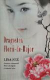 DRAGOSTEA FLORII DE BUJOR - Lisa See