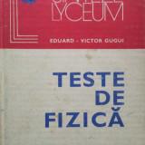 TESTE DE FIZICA - Eduard Victor Gugui - Carte Fizica