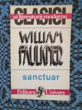 WILLIAM FAULKNER - SANCTUAR (1996, Ed. UNIVERS - STARE FOARTE BUNA!!!)