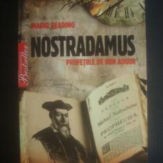 MARIO READING - NOSTRADAMUS, PROFETII DE BUN AUGUR