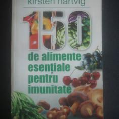 KIRTEN HARTVIG - 150 DE ALIMENTE ESENTIALE PENTRU IMUNITATE - Carte Medicina alternativa