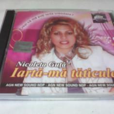 CD MANELE NICOLETA GUTA-IARTA-MA TATICULE! ORIGINAL - Muzica Lautareasca