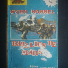 SVEN HASSEL - BATALION DE MARS - Roman, Anul publicarii: 1991