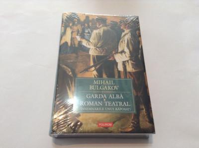 Garda alba. Roman teatral - Mihail Bulgakov ,RF10/1 foto