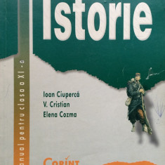ISTORIE MANUAL PENTRU CLASA A XI-A - Ioan Ciuperca, V. Cristian, Elena Cozma - Manual scolar corint, Clasa 11, Corint