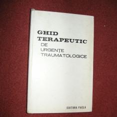Ghid terapeutic de urgente traumatologice - Teodor Sora, P.Popescu - Carte Diagnostic si tratament