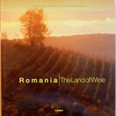 ROMANIA, THE LAND OF WINE de VALERIU V. COTEA, FLORIN ANDREESCU, 2008 - Carte Biologie