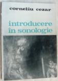 CORNELIU CEZAR-INTRODUCERE IN SONOLOGIE,ED MUZICALA '84/coperti SORIN DUMITRESCU