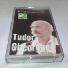 CASETA AUDIO TUDOR GHEORGHE-REINTOARCEREA, ORIGINALA RARITATE!!! - Muzica Folk, Casete audio