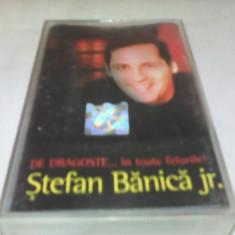 CASETA AUDIO STEFAN BANICA JR.DE DRAGOSTE...IN TOATE FELURILE,ORIGINALA CATMUSIC, Casete audio