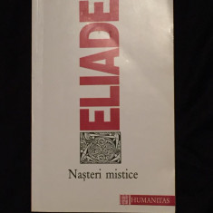 Mircea Eliade - Nasteri mistice - Carti Samanism