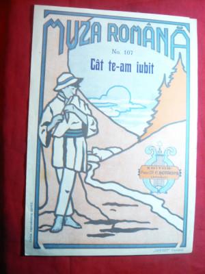 Partitura Romanta Populara -Cat te-am iubit -Ed.C.Sotropa Cernauti-Muza Romana foto