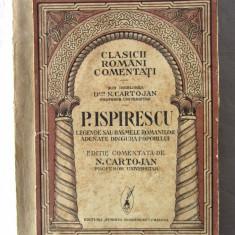 P. ISPIRESCU - LEGENDE SAU BASMELE ROMANILOR ADUNATE DIN GURA POPORULUI, 1932 - Carte veche