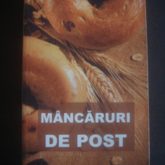 MANCARURI DE POST * CONTINE SI RETETE CULESE DIN MANASTIRILE ROMANESTI - Carte Retete de post