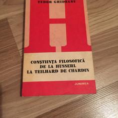 Tudor Ghideanu - Constiinta Filosifica de la Husserl la Teilhard de Chardin