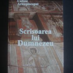 CALINIC ARHIEPISCOPUL - SCRISOAREA LUI DUMNEZEU - Carti ortodoxe