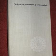 Dictionar de astronomie si astronautica - Carte Astronomie