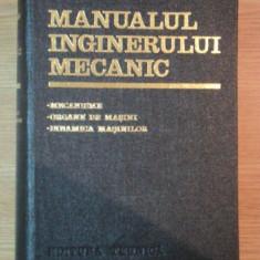 MANUALUL INGINERULUI MECANIC ( MECANISME, ORGANE DE MASINI, DINAMICA MASINILOR ) de N. MANOLESCU, A. ANDRIAN, V. COSTINESCU - Carti Mecanica