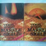(C321) VIOREL STIRBU - MARELE SIGILIU (2 VOL.) - Roman, Anul publicarii: 1987