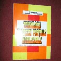 V. DONCIU, D.DAVID, I.PATRASCU - TEHNOLOGIA PROTEZEI PARTIALE MOBILIZABILE