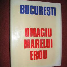 BUCURESTI - OMAGIU MARELUI EROU - NICOLAE CEAUSESCU - Carte Epoca de aur