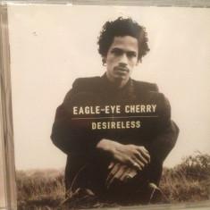 EAGLE-EYE CHERRY - DESIRELESS (1998/POLYDOR/Germany) - CD NOU/Sigilat/Original - Muzica Pop universal records