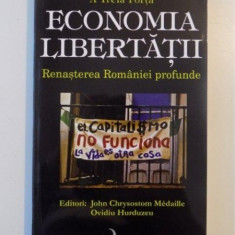 ECONOMIA LIBERTATII, RENASTEREA ROMANIEI PROFUNDE de JOHN CHRYSOSTOM MEDAILLE, OVIDIU HURDUZEU 2009 - Carte Marketing