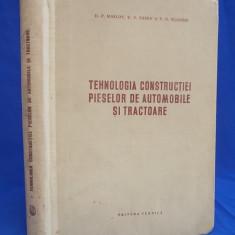 D. P. MASLOV - TEHNOLOGIA CONSTRUCTIEI PIESELOR DE AUTOMOBILE SI TRACTOARE -1955