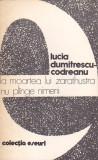 LUCIA DUMITRESCU-CODREANU - LA MOARTEA LUI ZARATHUSTRA NU PLANGE NIMENI