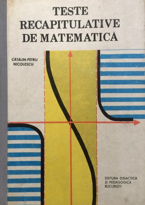 TESTE RECAPITULATIVE DE MATEMATICA - Catalin-Petru Nicolescu