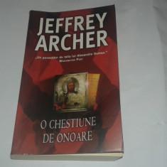 JEFFREY ARCHER - O CHESTIUNE DE ONOARE - Roman, Rao, Anul publicarii: 2006