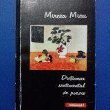 Dictionar sentimental de poezie vol. I - Mircea Micu / C20P