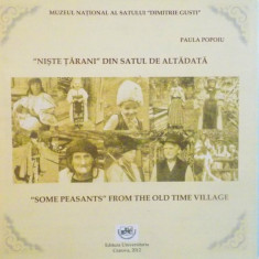 NISTE TARANI DIN SATUL DE ALTADATA - SOME PEASANTS FROM THE OLD TIME VILLAGE de PAULA POPOIU, 2012 - Carte traditii populare