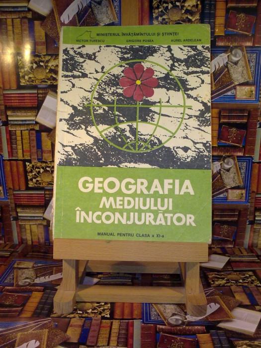 "Victor Tufescu - Geografia mediului inconjurator XI ""A4016"""