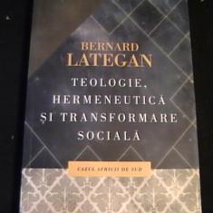TEOLOGIE HERMENEUTICA SI TRANSFORMARE SOCIALA-BERNARD LATEGAN-