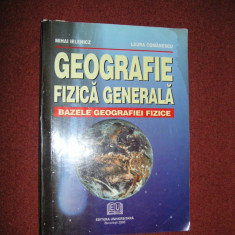 Geografia Fizica Generala - Mihai Ielenicz, Laura Comanescu - Carte Geografie