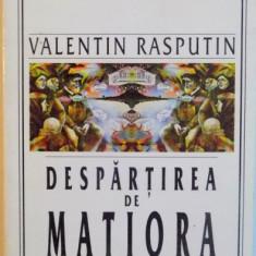 DESPARTIREA DE MATIORA de VALENTIN RASPUTIN, 2000 - Carte in alte limbi straine