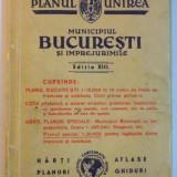 PLANUL UNIREA - MUNICIPIUL BUCURESTI SI IMPREJURIMILE, editia XIV, 1941 - Carte veche