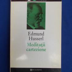 EDMUND HUSSERL - MEDITATII CARTEZIENE * O INTRODUCERE IN FENOMENOLOGIE - 1994 *, Humanitas