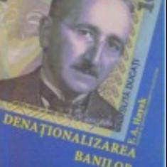 DENATIONALIZAREA BANILOR, ARGUMENTUL IMBUNATATIT de FRIEDRICH A. HAYEK, 2006 de - Carte de vanzari