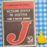 Actiuni civile in justitie teorie si practica judiciara Constantin Crisu