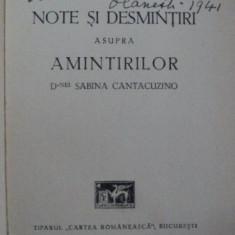 NOTE SI DESMINTIRI ASUPRA AMINTIRILOR D-NEI SABINA CANTACUZINO - SEVERA SIHLEANU - Carte veche