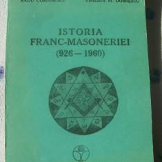 ISTORIA FRANC-MASONERIEI 920-1960 RADU COMANESCU EMILIAN M.DOBRESCU - Carte Hobby Masonerie