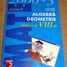 2000+3 Algebra Geometrie partea II - Anton Negrila / Maria Negrila - Manual scolar paralela 45, Clasa 8, Paralela 45, Matematica
