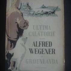ULTIMA CALATORIE A LUI ALFRED WEGENER IN GROENLANDA 1930-1931 - Carte de calatorie
